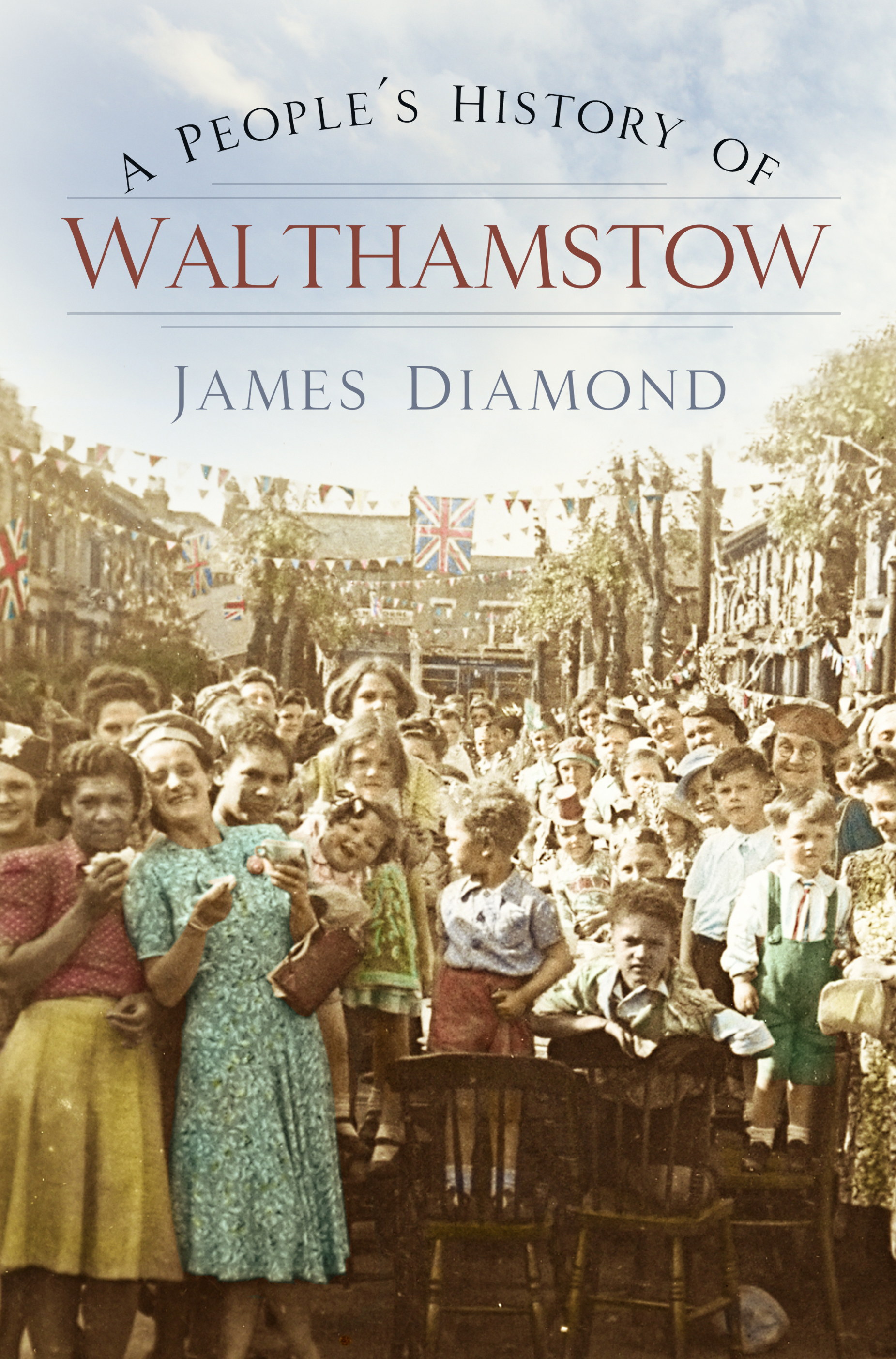 A People's History of Walthamstow by James Diamond